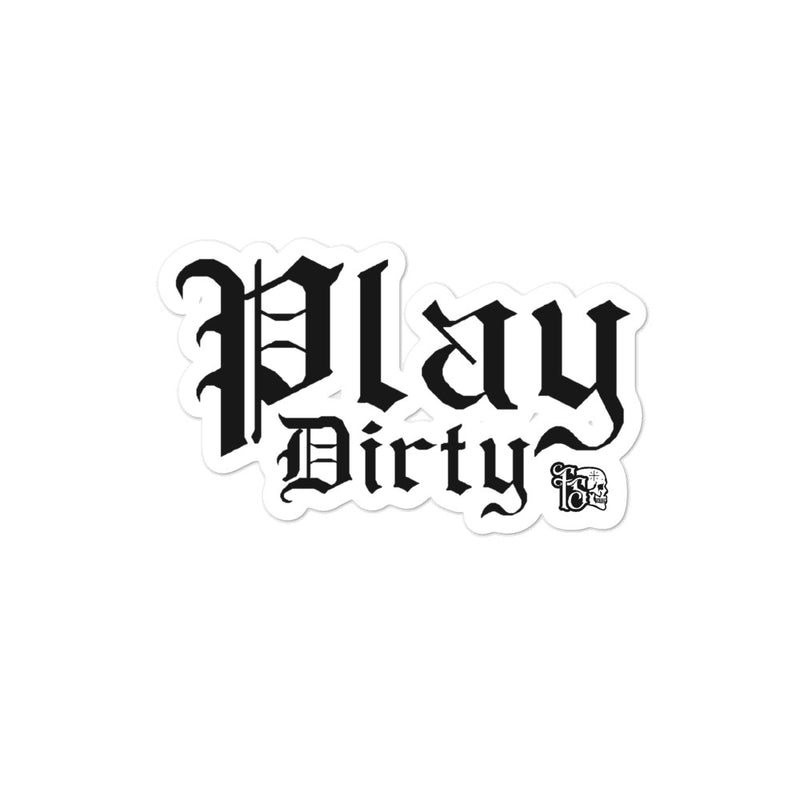 PLAY DIRTY-BUBBLE FREE STICKERS