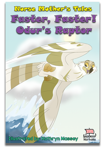 Norse Mother's Tales: Faster, Faster! Odur's Raptor - Join Odur's hawk Vedfolnir on an adventure of twisting and spinning through the treetops.  Vedfolnir always pays attention to his surroundings and stays safe! Norhalla.com
