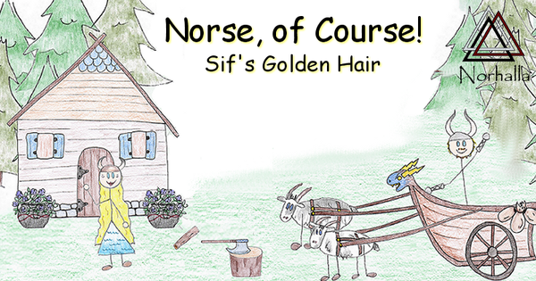 Norse, of Course! Sif's Golden Hair children's book.
