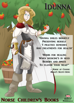 Idunna is wife to Bragi and lives in Asgard. She tends the apple trees and gardens in Asgard. Norhalla.com