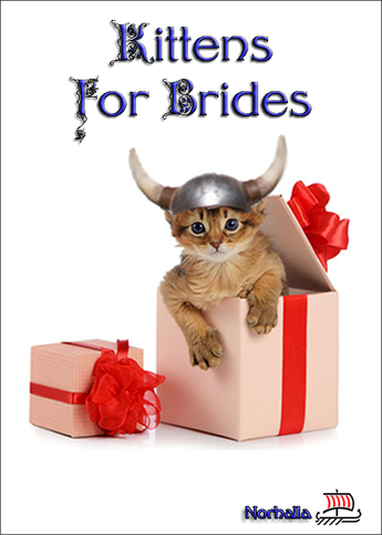 In Viking tradition, when a warrior and a maiden decided to become one as man and wife, it was common practice for members of the community to give the new bride a kitten. Norhalla.com
