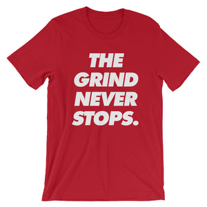 Unisex The Grind Never Stops T-Shirt