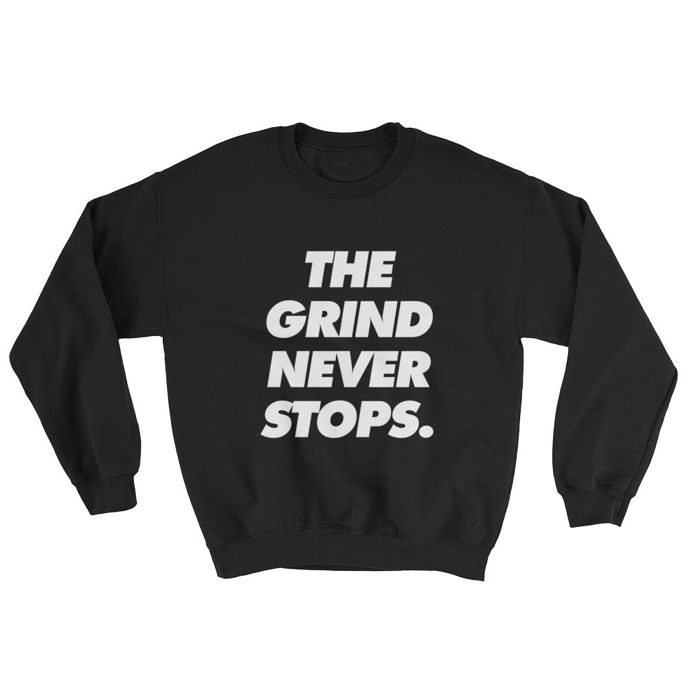 Men's The Grind Never Stops. Sweatshirt
