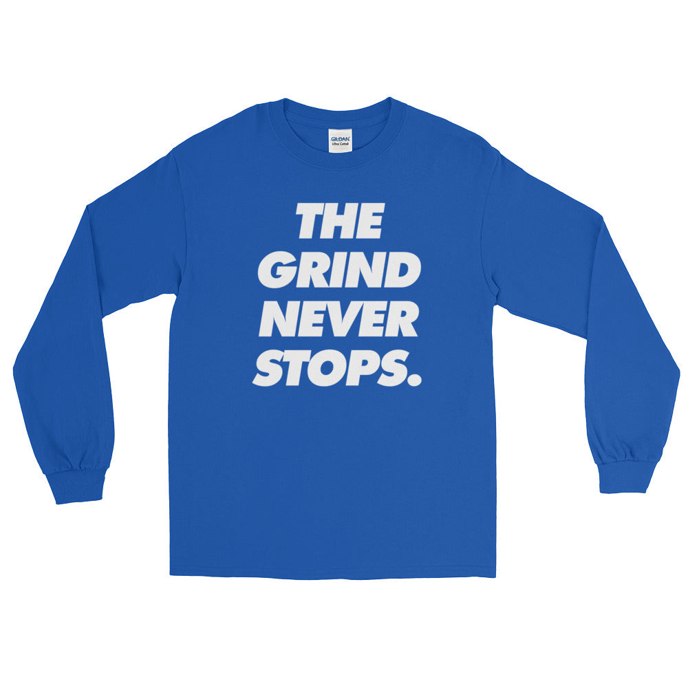 Men's The Grind Never Stops Long Sleeve T-Shirt