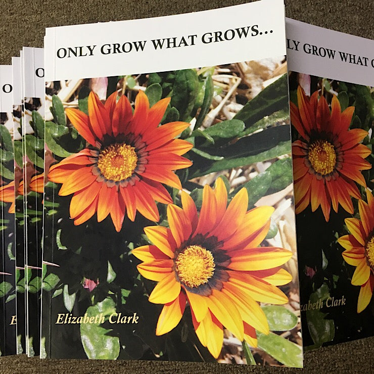 ONLY GROW WHAT GROWS