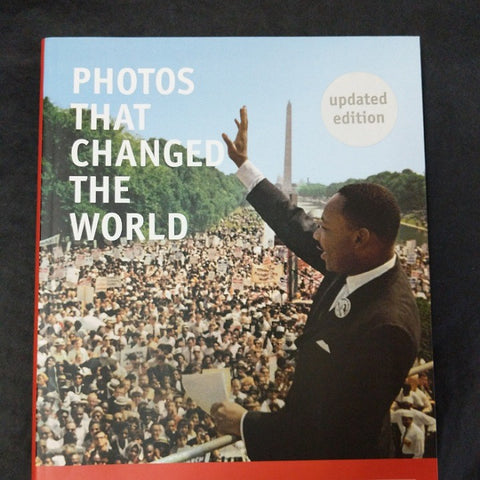 PHOTOS THAT CHANGED THE WORLD NEW EDITION