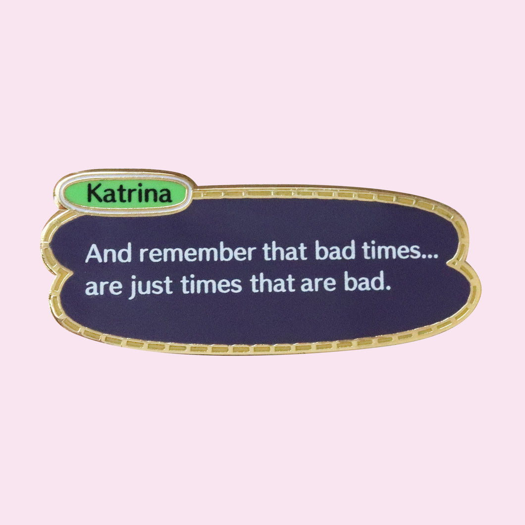 Katrina's Fortune Pin
