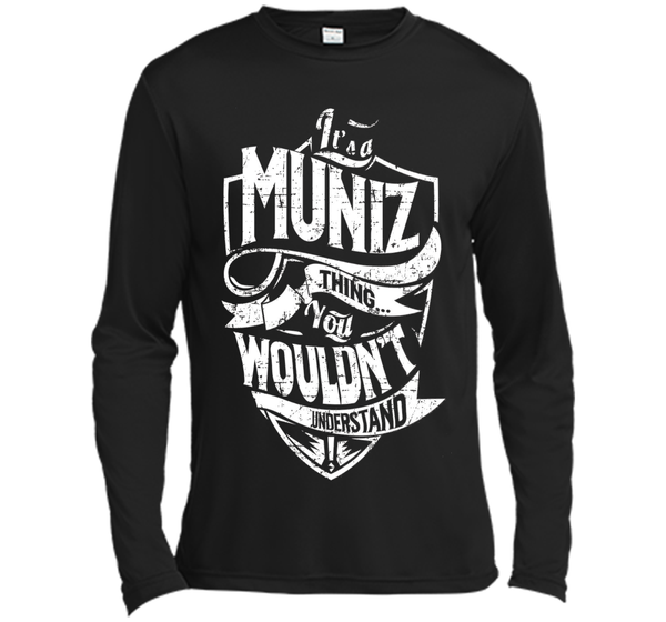 It's A Muniz Thing You Wouldn't Understand T-Shirt