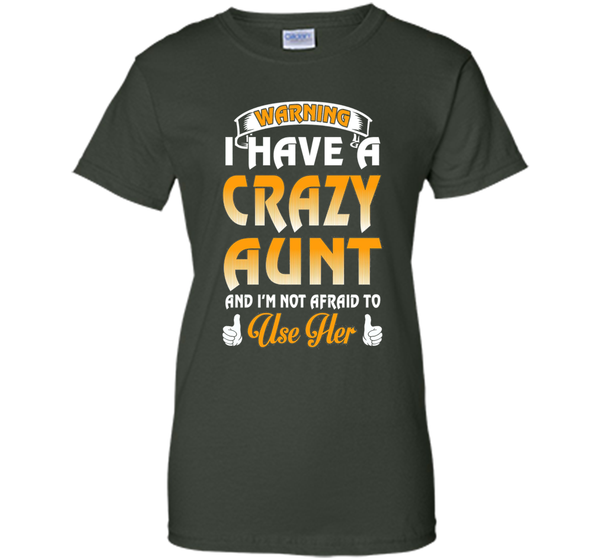 Aunt Gift Shirt - Warning I have a Crazy Aunt Funny Tee
