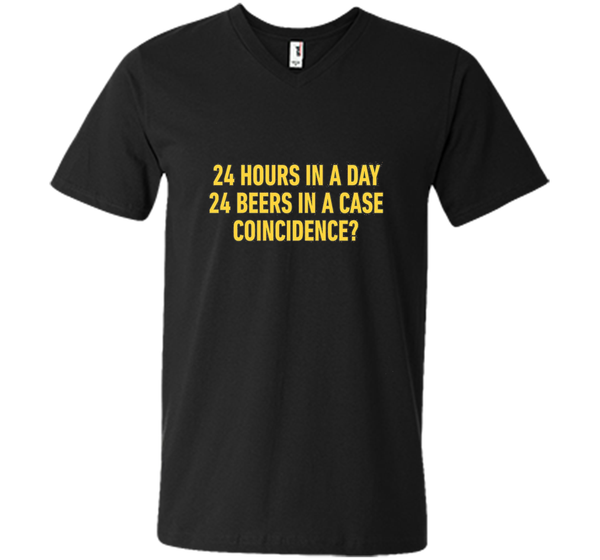 24 Hours In A Day 24 Beers In A Case Coincidence Funny Shirt