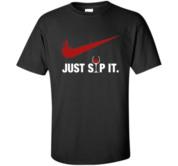 Just Sip It T-Shirt, Funny Beer Wine Day Lovers Gift