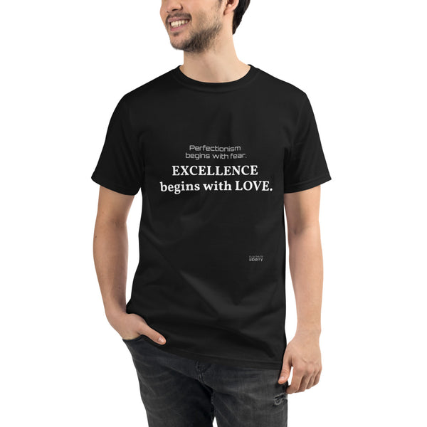 T-Shirt 'EXCELLENCE BEGINS WITH LOVE' organic, unisex