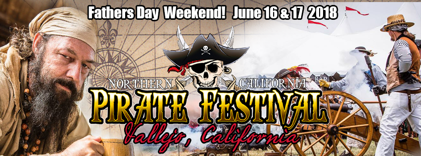 12th Annual Norcal Pirate Festival - Father's Day Weekend June 16 & 17, 2018