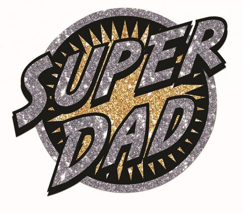 Be Your Own Hero Super Dad Heat Transfer