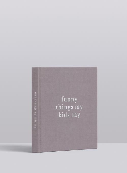 Write to Me - Funny Things My Kids Say Grey