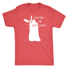 Father Of Dragons || V-Neck/O-Neck/Triblend/Tank