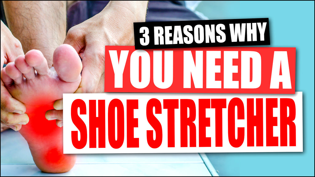 3 reasons you need a shoe stretcher Trimly