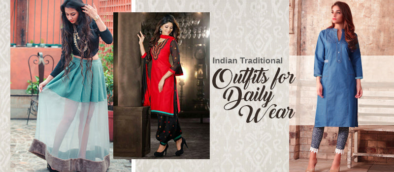 Indian Traditional Outfits for Daily Wear