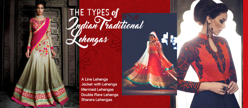 The Types of Indian Traditional Lehangas