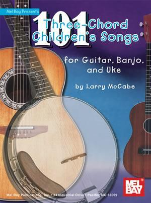 Media 101 Three-Chord Children's Songs for Guitar, Banjo & Uke