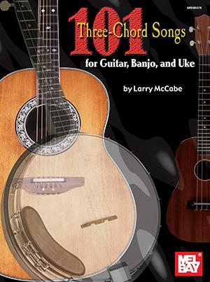 Media 101 Three Chord Songs for Guitar, Banjo, and Uke
