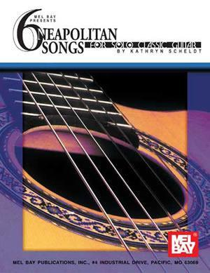 Media 6 Neapolitan Songs for Solo Classic Guitar