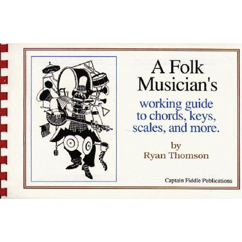Media A Folk Musician's Working Guide to Chords, Keys, Scales and More