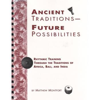 Media Ancient Traditions--Future Possibilities: Rhythmic Training Through the Traditions of Africa, Bali and India
