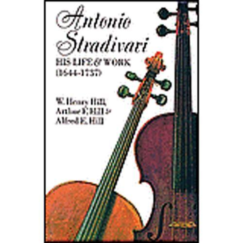 Media Antonio Stradivari, His Life and Work