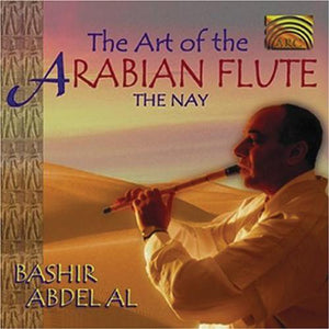 Media Bashir Abdel Al - The Art of the Arabian Flute - The Nay