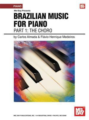 Media Brazilian Music for Piano:  Part 1 - The Choro