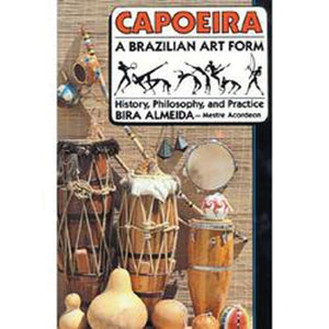 Media Capoeira, A Brazilian Art Form : History, Philosophy, And Practice