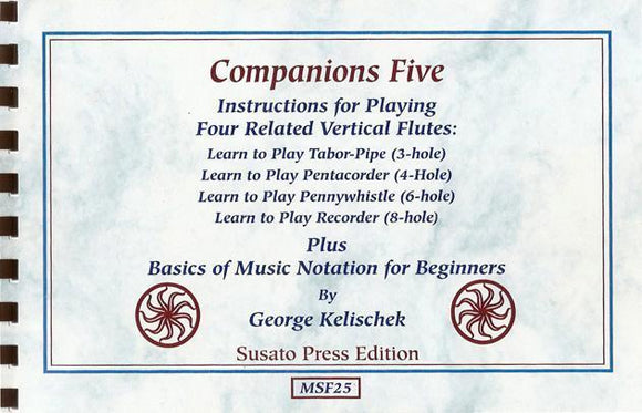 Media Companions Five, an Instruction Book for Pentacorders, Tabor-Pipes, Pennywhistles & Recorders