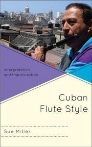 Media Cuban Flute Style - Interpretation and Improvisation -Sue Miller