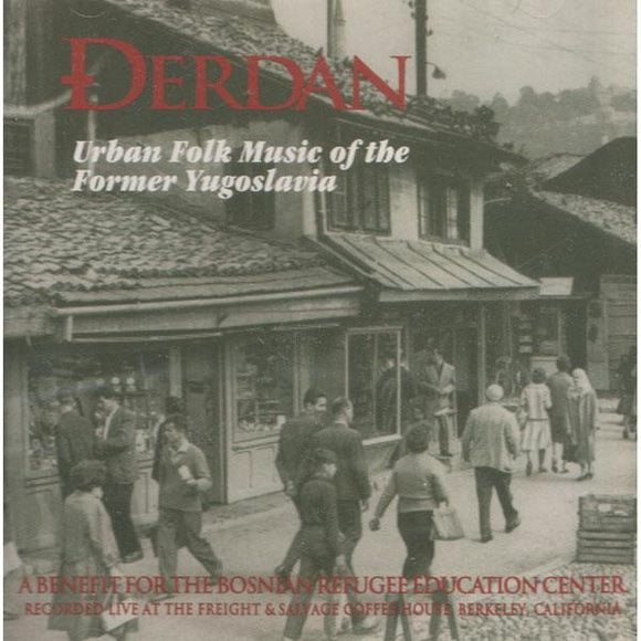 Media Derdan : Urban Folk Music of the Former Yugoslavia