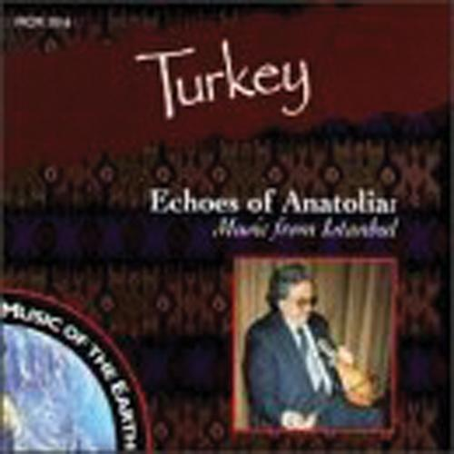 Media Echoes of Anatolia : Music from Istanbul