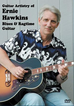 Media Guitar Artistry of Ernie Hawkins, Blues & Ragtime Guitar DVD
