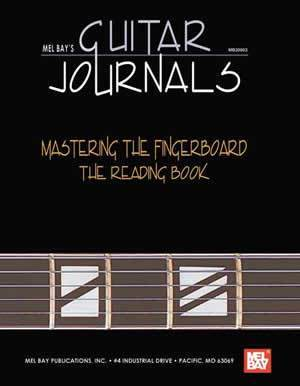 Media Guitar Journals - Mastering The Fingerboard, The Reading Book
