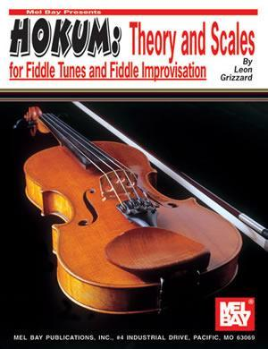 Media Hokum: Theory and Scales for Fiddle Tunes and Fiddle Improvisation