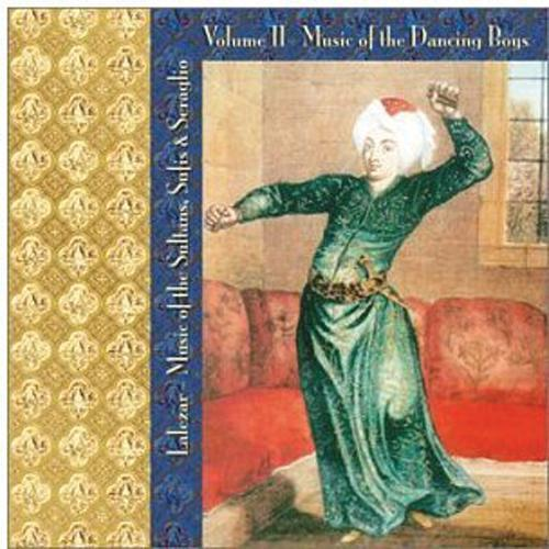 Media Lalezar - Music of the Sultans, Sufis, and Seraglio Vol. 2 - Music of the Dancing Boys