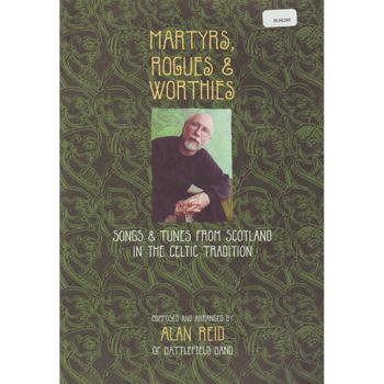 Media Martyrs, Rogues & Worthies - Songs and Tunes from Scotland in the Celtic Tradition