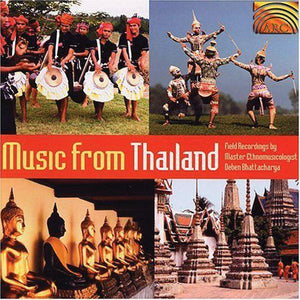 Media Music from Thailand - Field Recordings by Master Ethnomusicologist Deben Bhattacharya