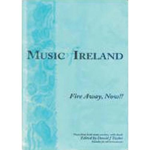 Media MUSIC OF IRELAND,Fire Away Now