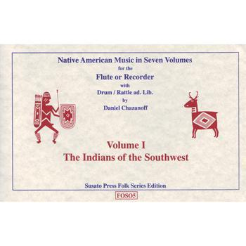 Media Native American Music in Seven Volumes, Vol. 1: The Indians of the Southwest