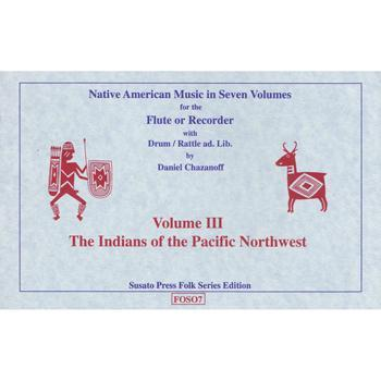 Media Native American Music in Seven Volumes, Vol. 3: The Indians of the Pacific Northwest