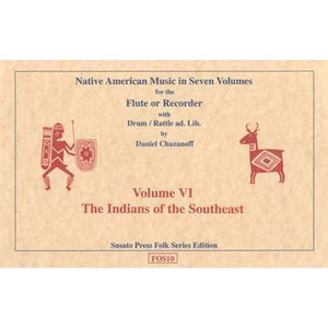 Media Native American Music in Seven Volumes, Vol. 6: The Indians of the Southeast