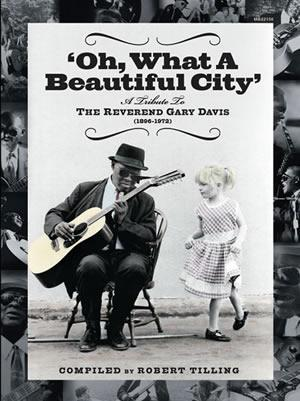 Media Oh What a Beautiful City: A Tribute to Reverend Gary Davis