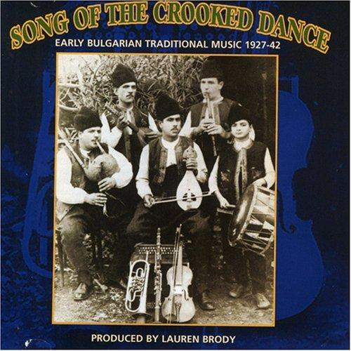 Media Song of the Crooked Dance - Early Bulgarian Traditional Music 1927-1942