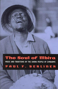 Media The Soul of Mbira: Music & Traditions of the Shona People of Zimbabwe