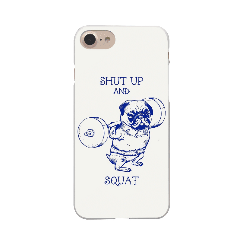 Phone Case: Shut Up and Squat